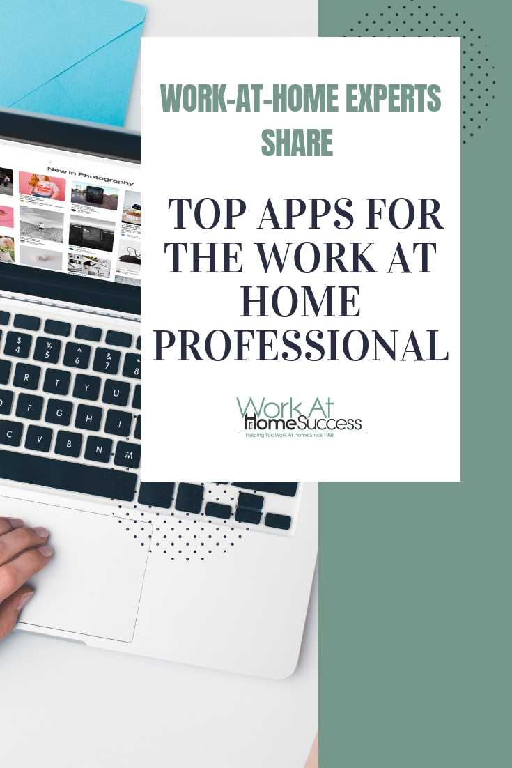 Work at home experts share their favorite apps for helping them stay productive, automate tasks, and other tools to help them be a work-at-home success.