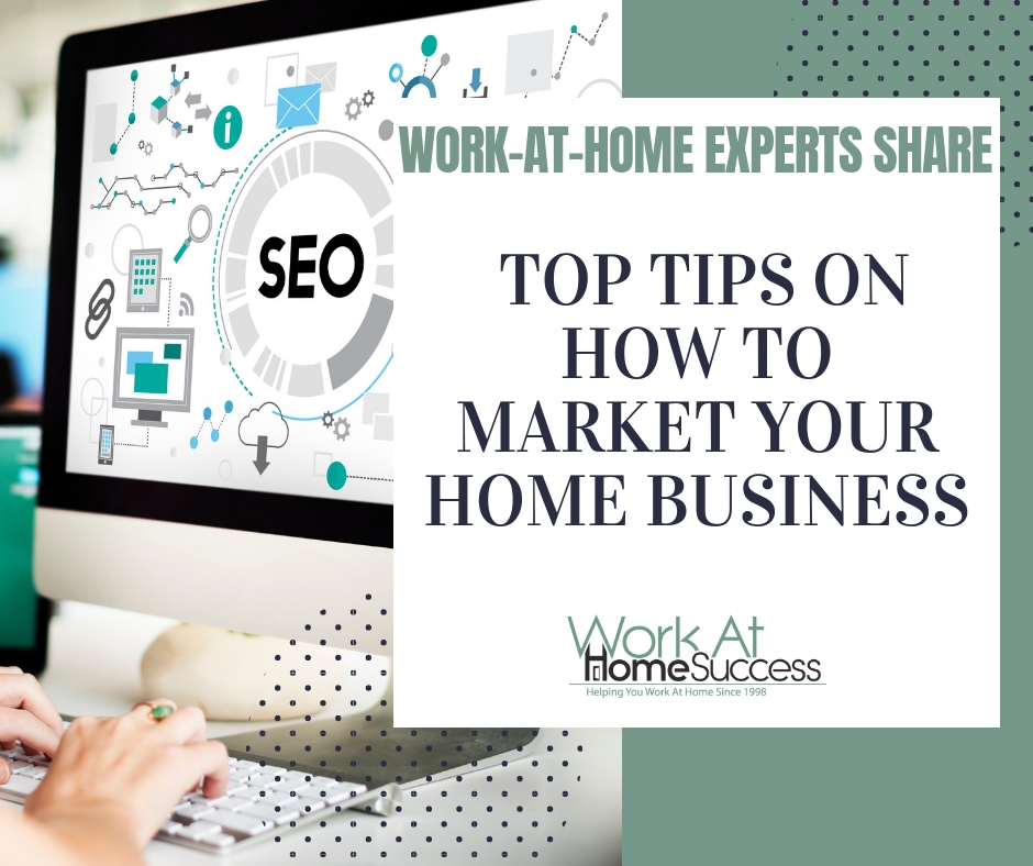 Top Tips on How To Market Your Home Business