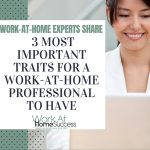 3 Most Important Traits for A Work-At-Home Professional To Have