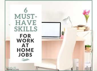6 Must-Have Skills for Work At Home Jobs
