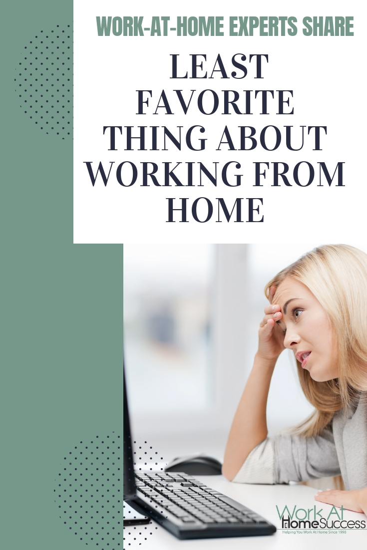 Work at home experts share their least favorite things about working at home and gives tips how to overcome these challenges. #workathome #homeoffice