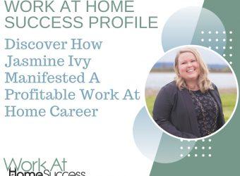 How Jasmine Ivy Manifested A Profitable Work At Home Career