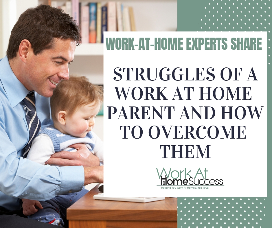Struggles of a Work At Home Parent and How To Overcome Them