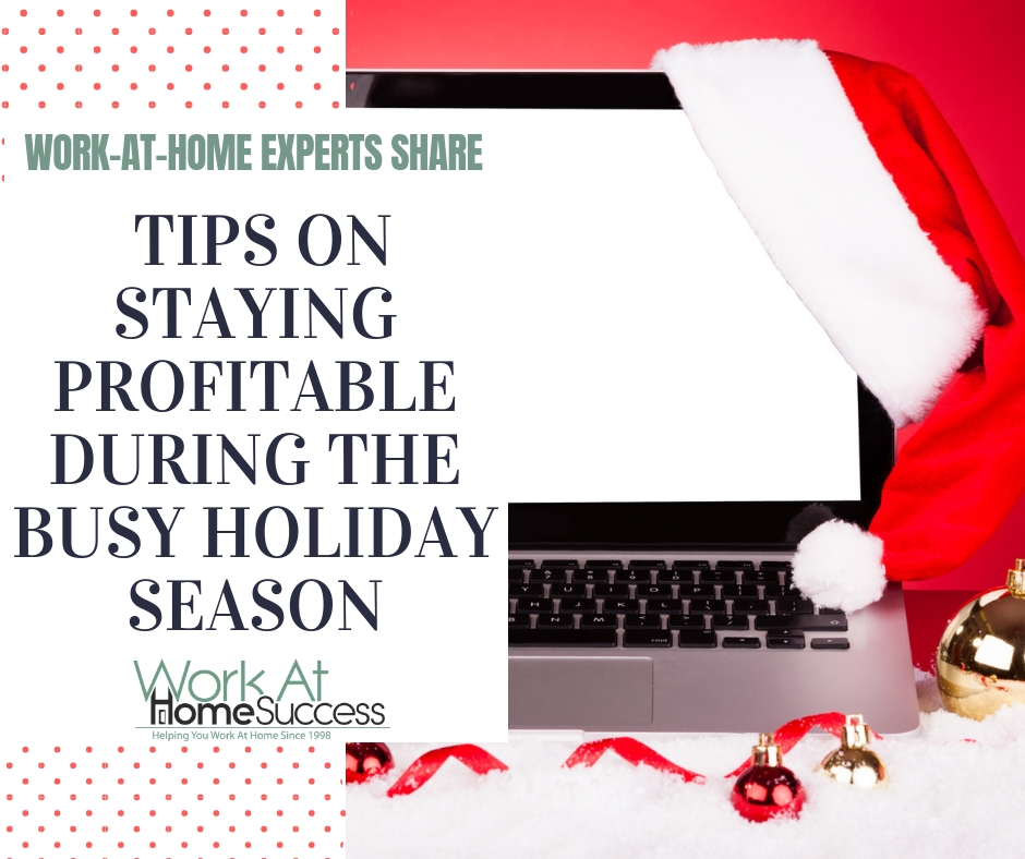 Work At Home Expert Tips On Staying Profitable During the Busy Holiday Season