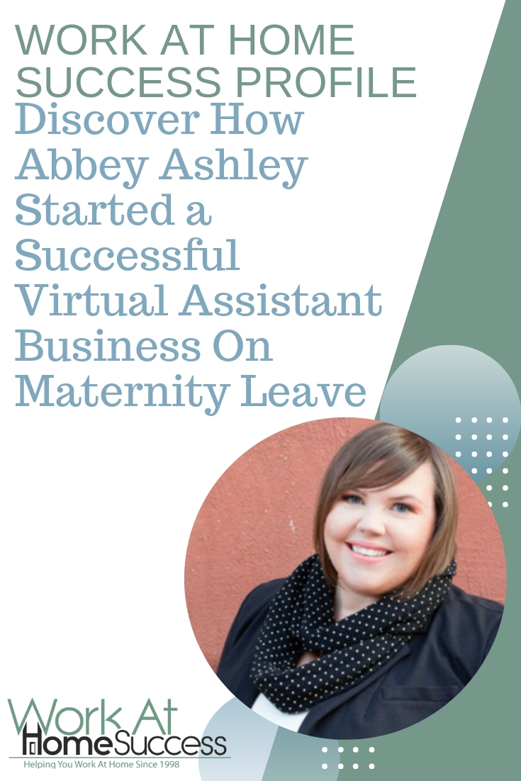 Discover how Abbey Ashley Started a successful virtual assistant business from home while on maternity leave. Get her start up tips and more! #successprofile #homebiz #workathome
