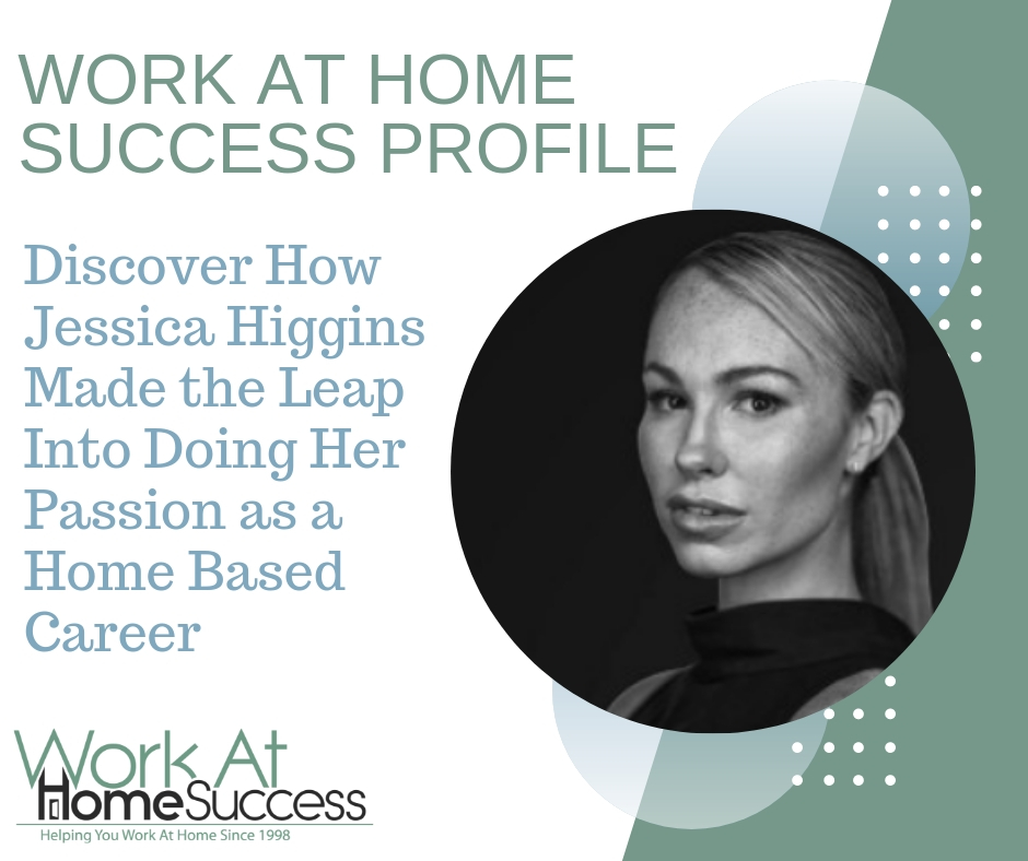Jessica Higgins Made the Leap Into Doing Her Passion as a Home Based Career