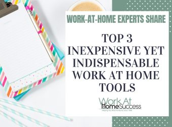Top 3 Inexpensive Yet Indispensable Work At Home Tools