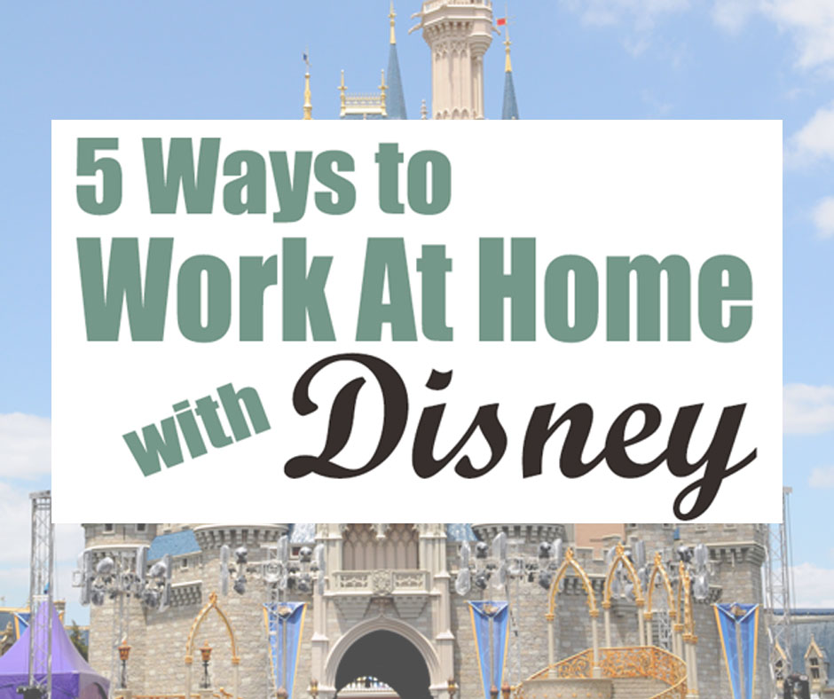 5 Ways to Work At Home with Disney