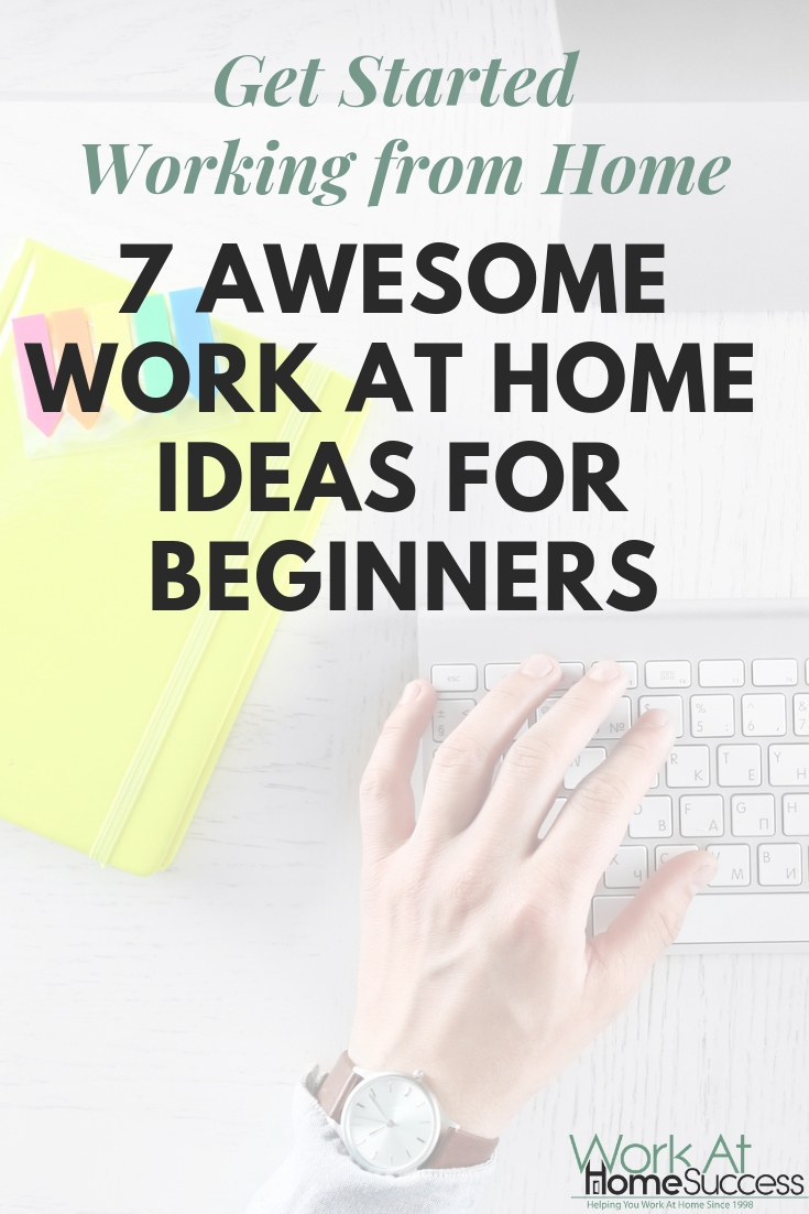 Want to work from home, but aren\'t sure where to start or what to do? Here are tips to get started working at home plus 7 awesome work at home ideas for anyone!  #workathome #workathomejob #homebiz #onlineincome