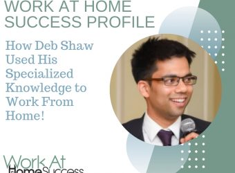 How Deb Shaw Used His Specialized Knowledge to Work From Home!