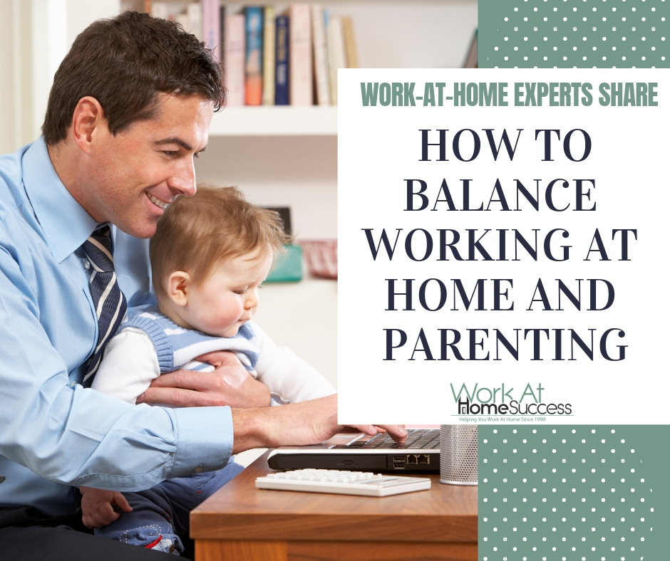 How to Balance Working at Home and Parenting