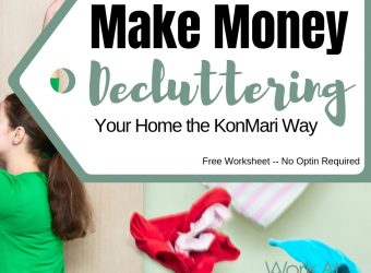Make Money Decluttering Your Home the KonMari Way (Free Worksheet)