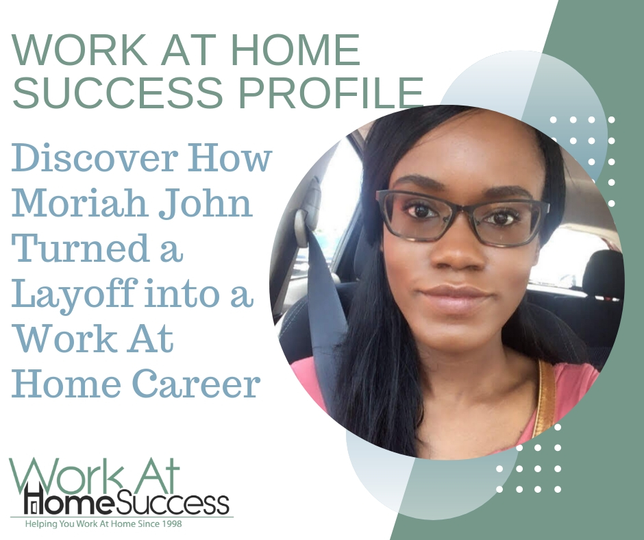 Moriah John Turned a Layoff into a Work At Home Career