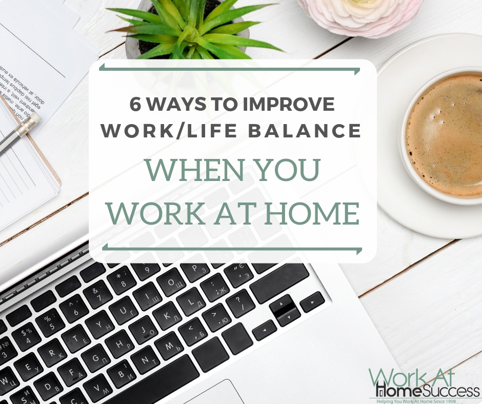 6 Ways to Improve Work_Life Balance When You Work at Home