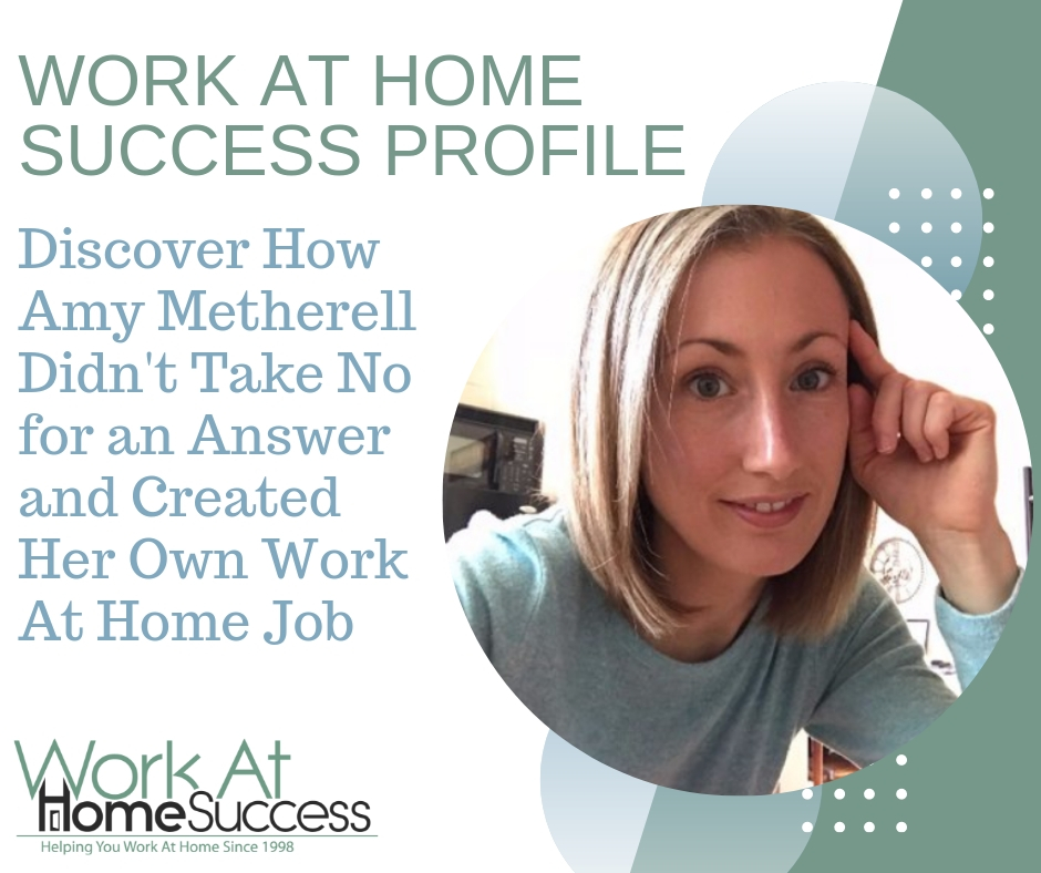 Amy Metherell Didn't Take No for an Answer and Created Her Own Work At Home Job
