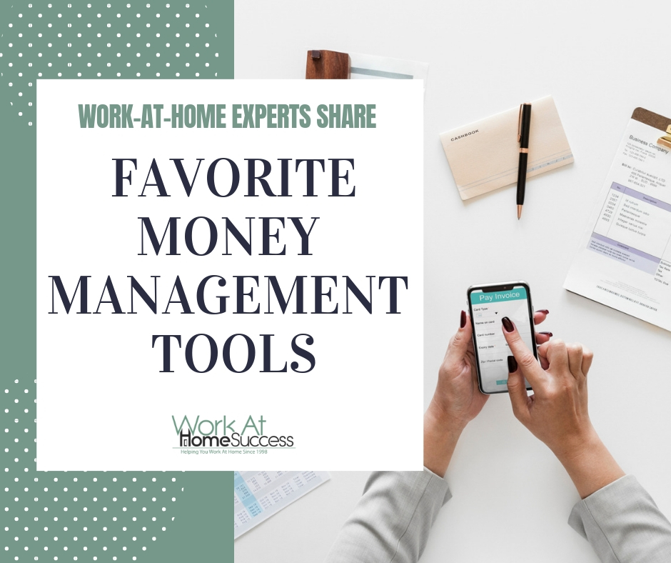 Work At Home Experts Share Their Favorite Money Management Tools