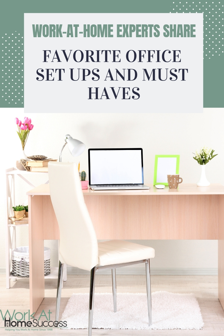 Work at home experts share their favorite home office set ups and tools that help them be efficient and profitable working from home.  #workathome #homeoffice #productivity