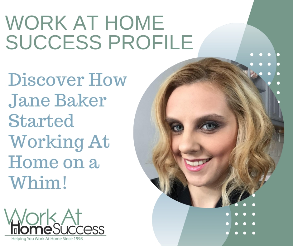 Jane Baker Started Working At Home on a Whim...Here's How!