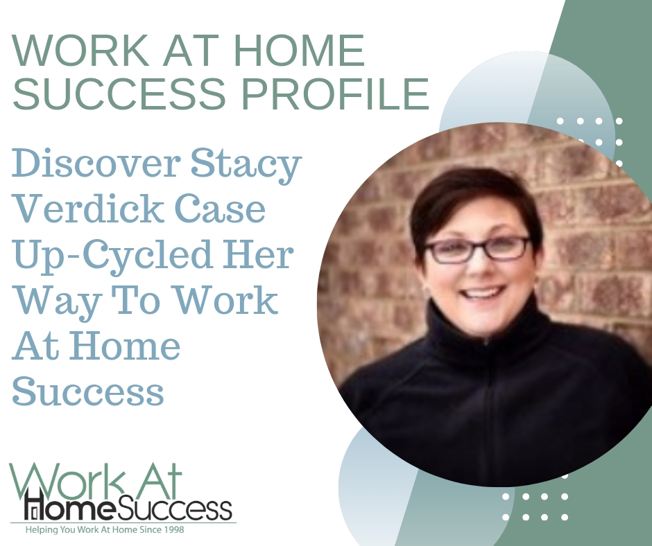 Discover How Stacy Verdick Case Up-Cycled Her Way To Work At Home Success