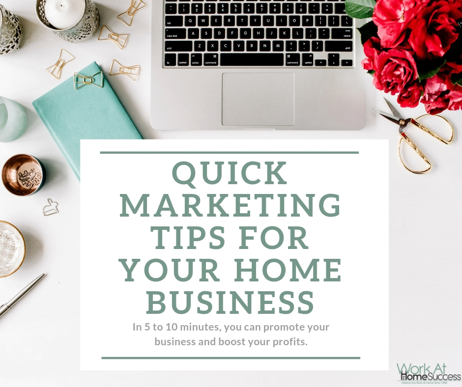 Quick Marketing Tips for Your Home Business
