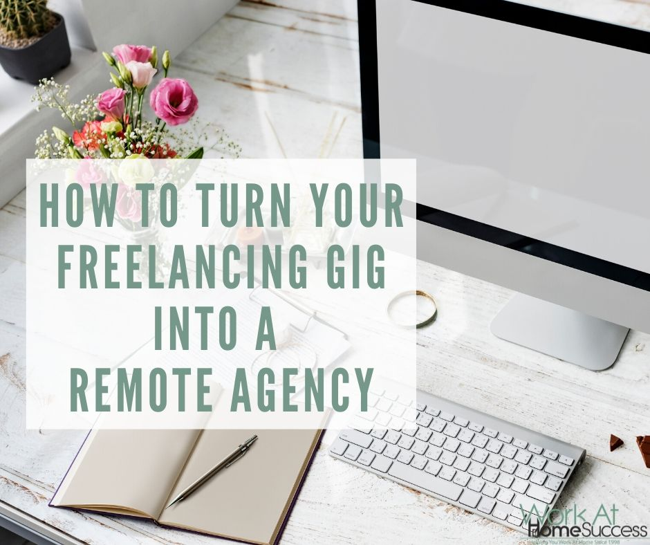 How To Turn Your Freelancing Gig Into A Remote Agency