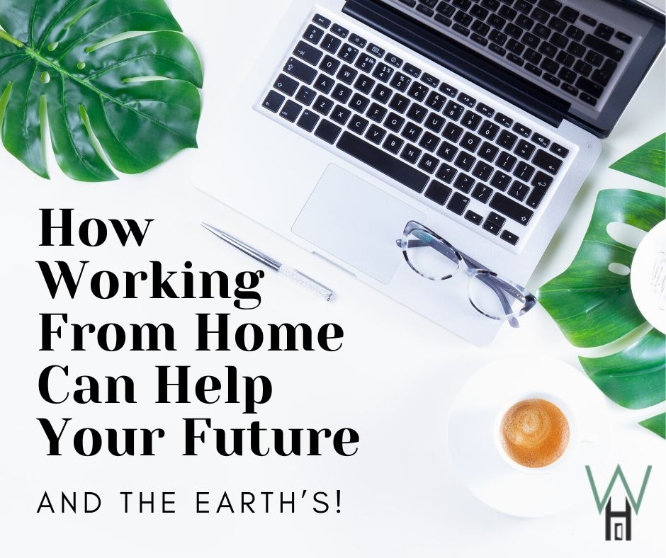How Working From Home Can Help Your Future