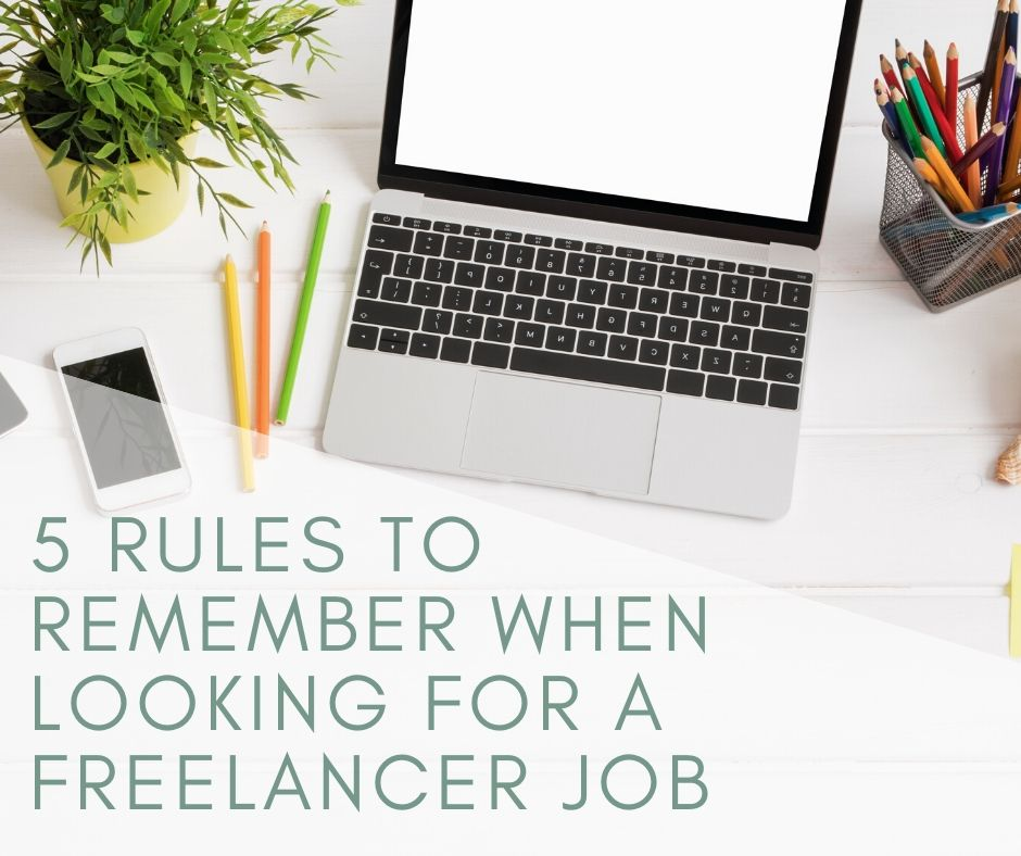 5 Rules to Remember When Looking for a Freelancer Job